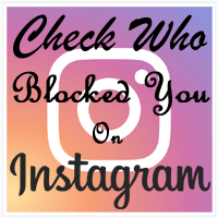How To Check Who Blocked Me On Instagram in Android or iPhone Device