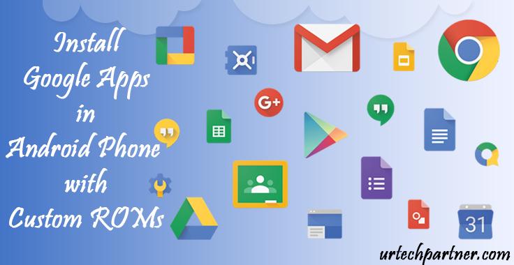Install Google App in Custom ROM