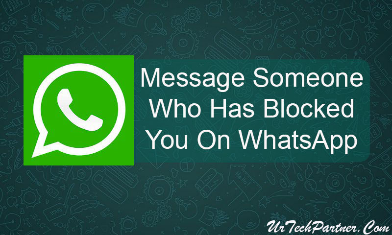 Message Someone Who Has Blocked You On WhatsApp