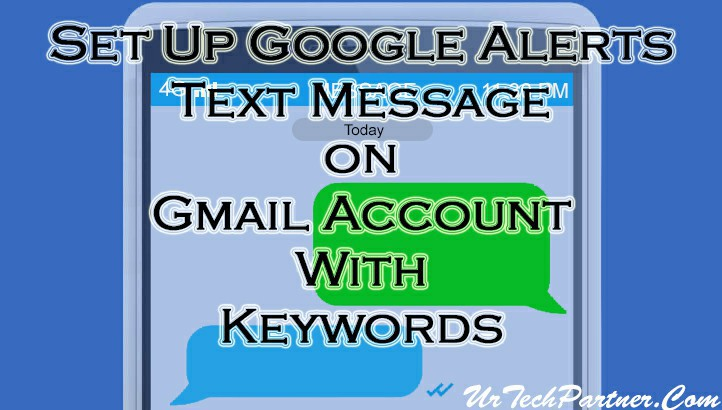 Google Alerts Text Message on Gmail Account With Keywords