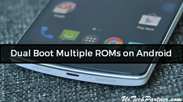 How to Dual Boot Multiple ROMs on Android Phone