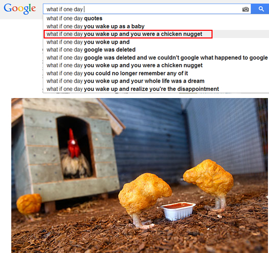 what if one day you wake up and you were a chicken nugget