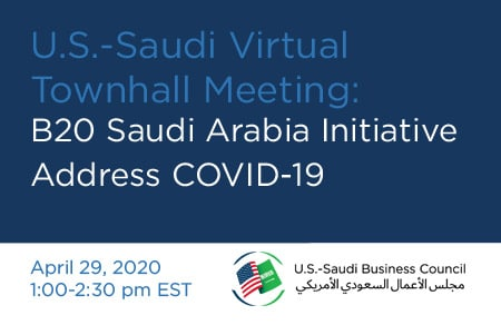 U.S.-Saudi VirtualTown Hall Meeting: B20 Saudi Arabia initiative to address COVID-19