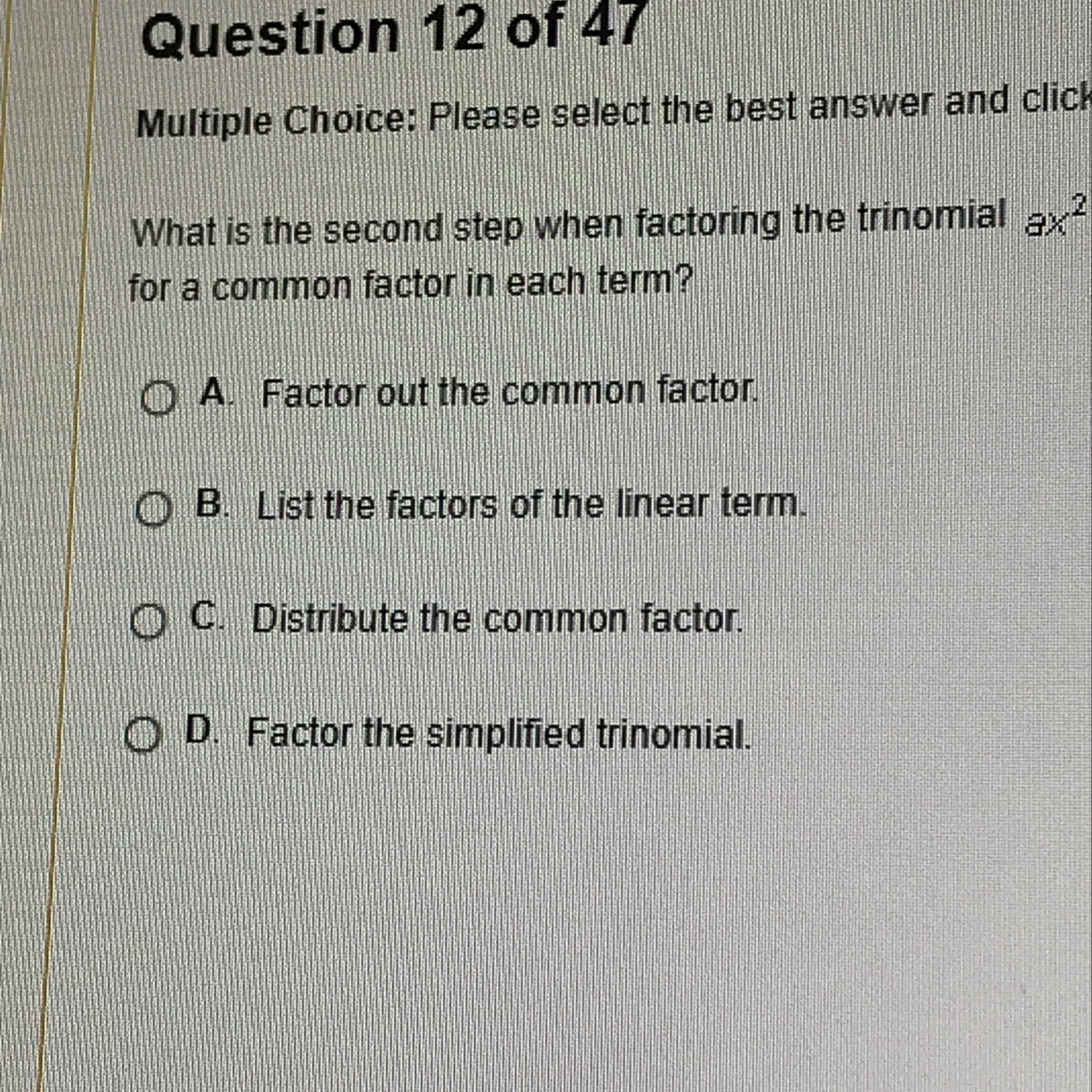 What Is The Second Step When Factoring The Trinomial Ax 2