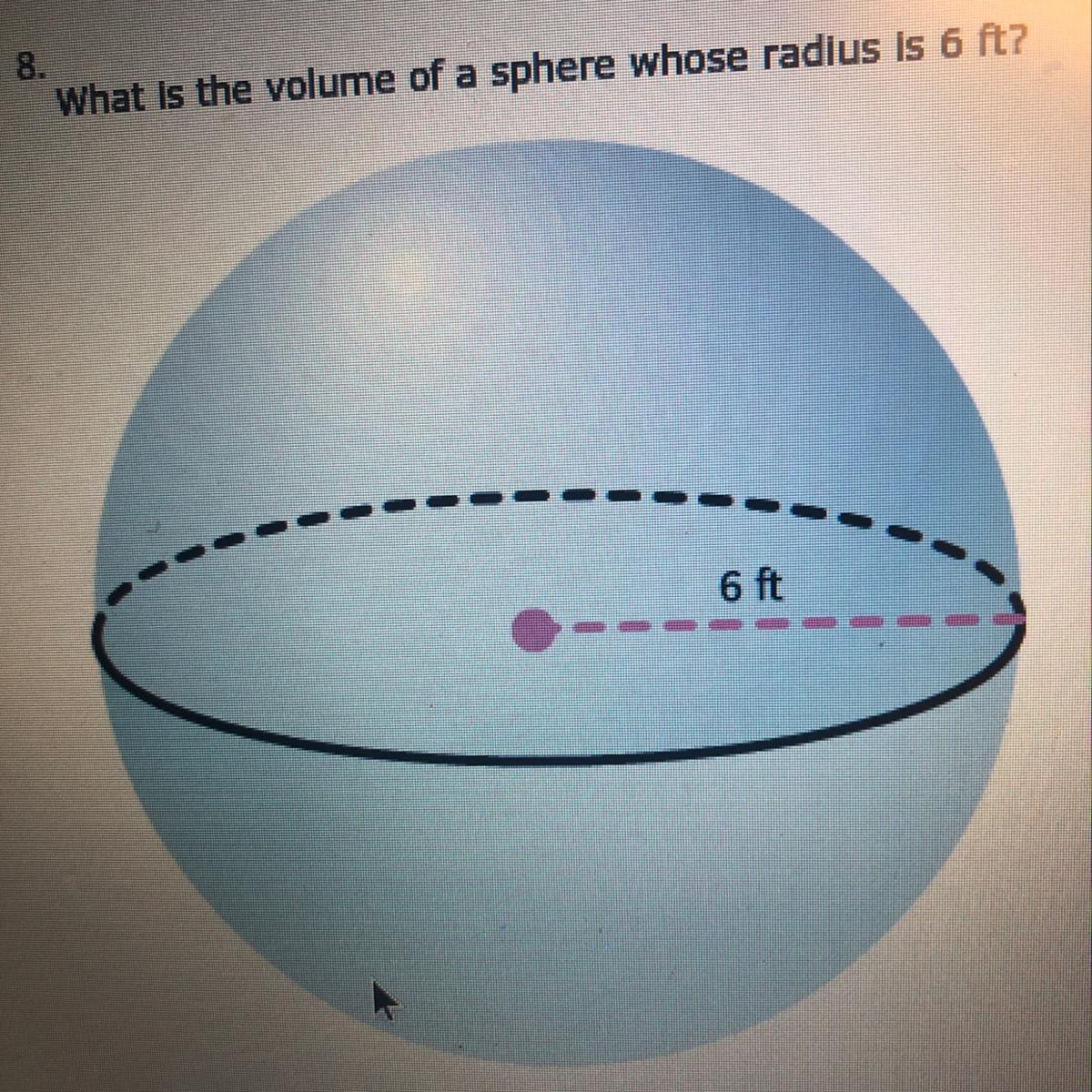 What Is The Volume Of A Sphere Whose Radius Is 6 Ft