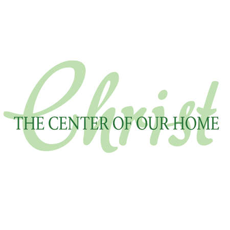 Christ the Center of Our Home Inspirational Scripture Typography Stock Vector - 57202928