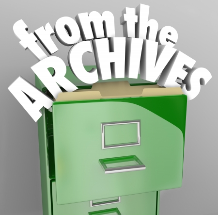 old filing cabinet: A green file cabinet with the words From the Archives pulling out of an open drawer