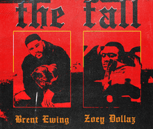 Brent Ewing & Zoey Dollaz - The Fall