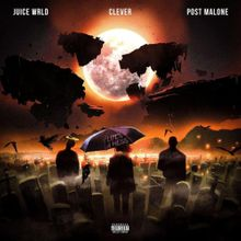 Clever - Life's a Mess II ft. Post Malone & Juice WRLD