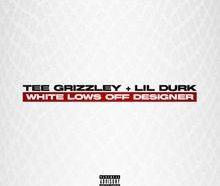 DOWNLOAD White Lows Off Designer by Tee Grizzley ft. Lil Durk mp3 download