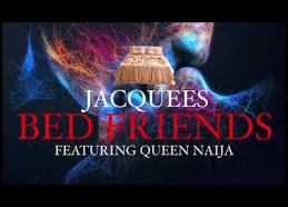 DOWNLOAD MP3: Jacquees - Bed Friend ft. Queen Naija