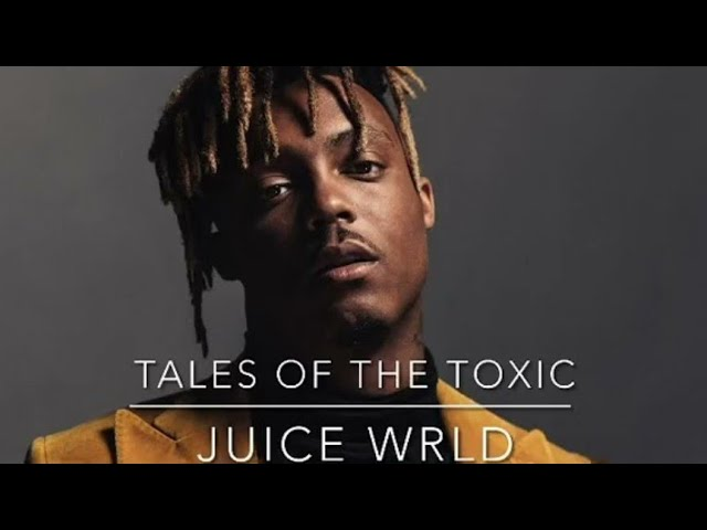 Juice WRLD - Tales Of The Toxic