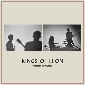 FULL ALBUM: Kings of Leon - When You See Yourself Zip Download