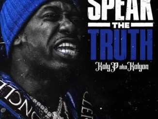 DOWNLOAD MP3: Koly P – Speak The Truth