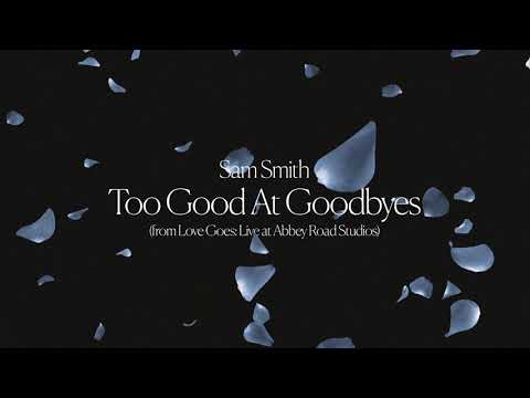 Sam Smith - Too Good At Goodbyes (from Love Goes: Live at Abbey Road Studios)