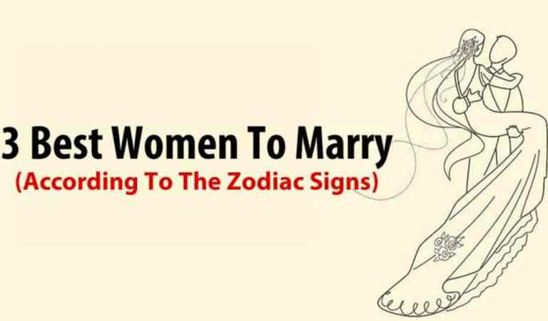 The 3 Best Women To Marry (According To The Zodiac Signs): Everyone Kneels In Front Of The Third!