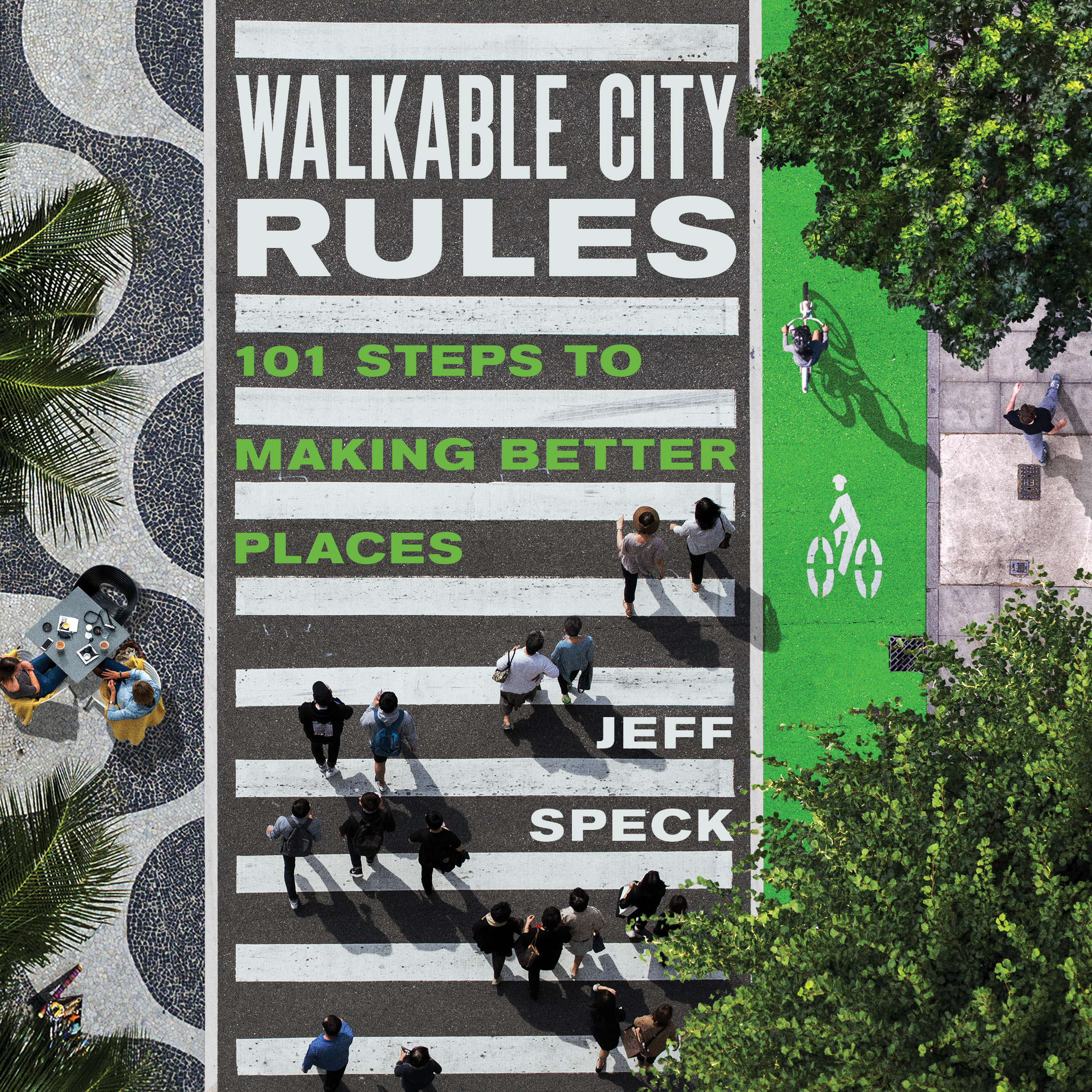 Walkable City Rules, the upcoming book from Jeff Speck. Image: Island Press