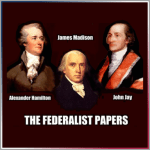 The Federalist Papers (1787-1788)