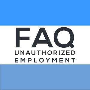 FAQ Unauthorized Employment