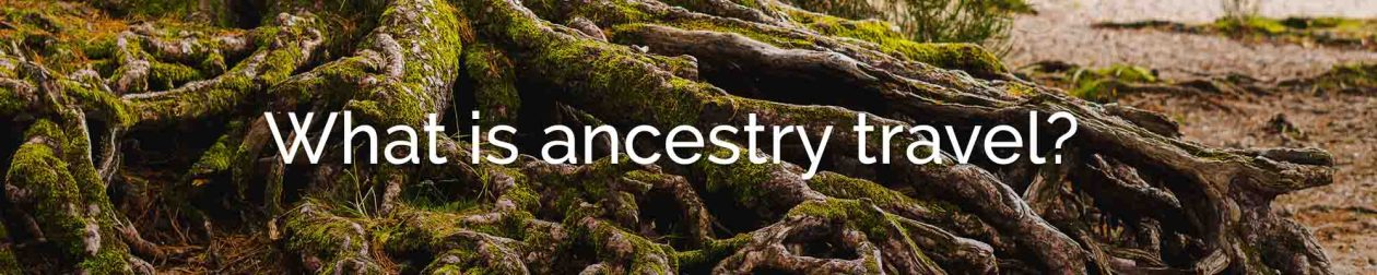 What is ancestry travel?