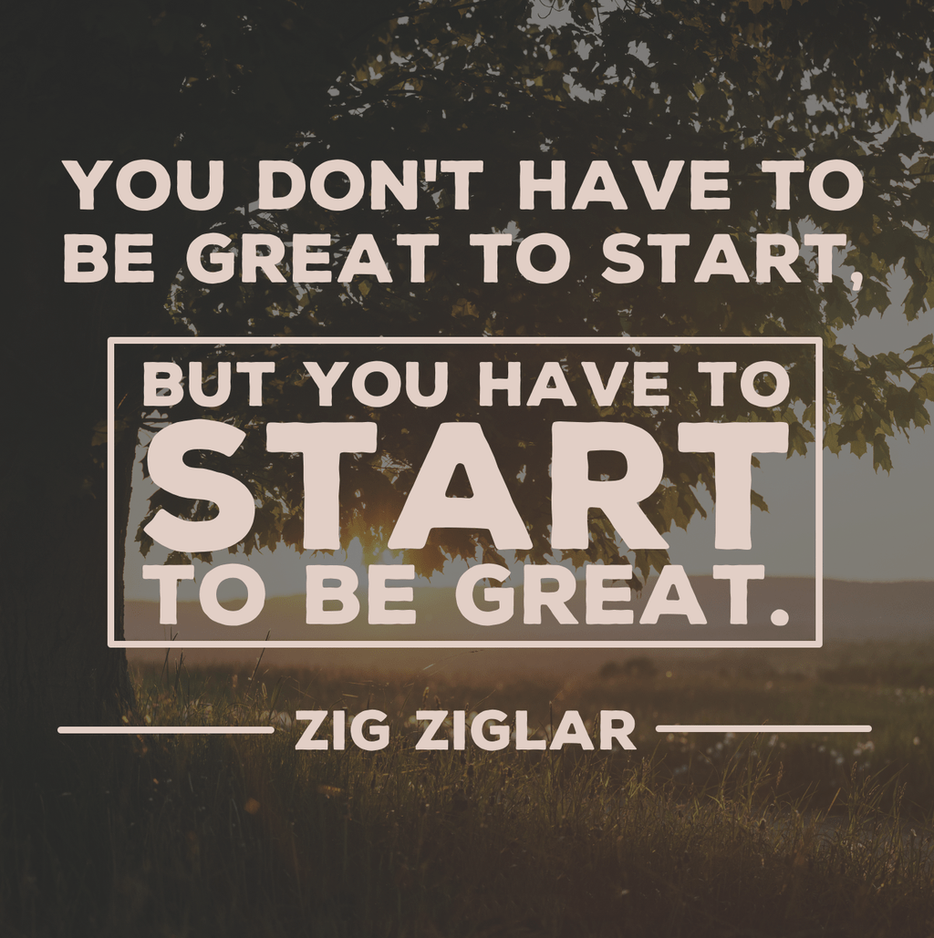 Quote Of The Day You Don T Have To Be Great To Start