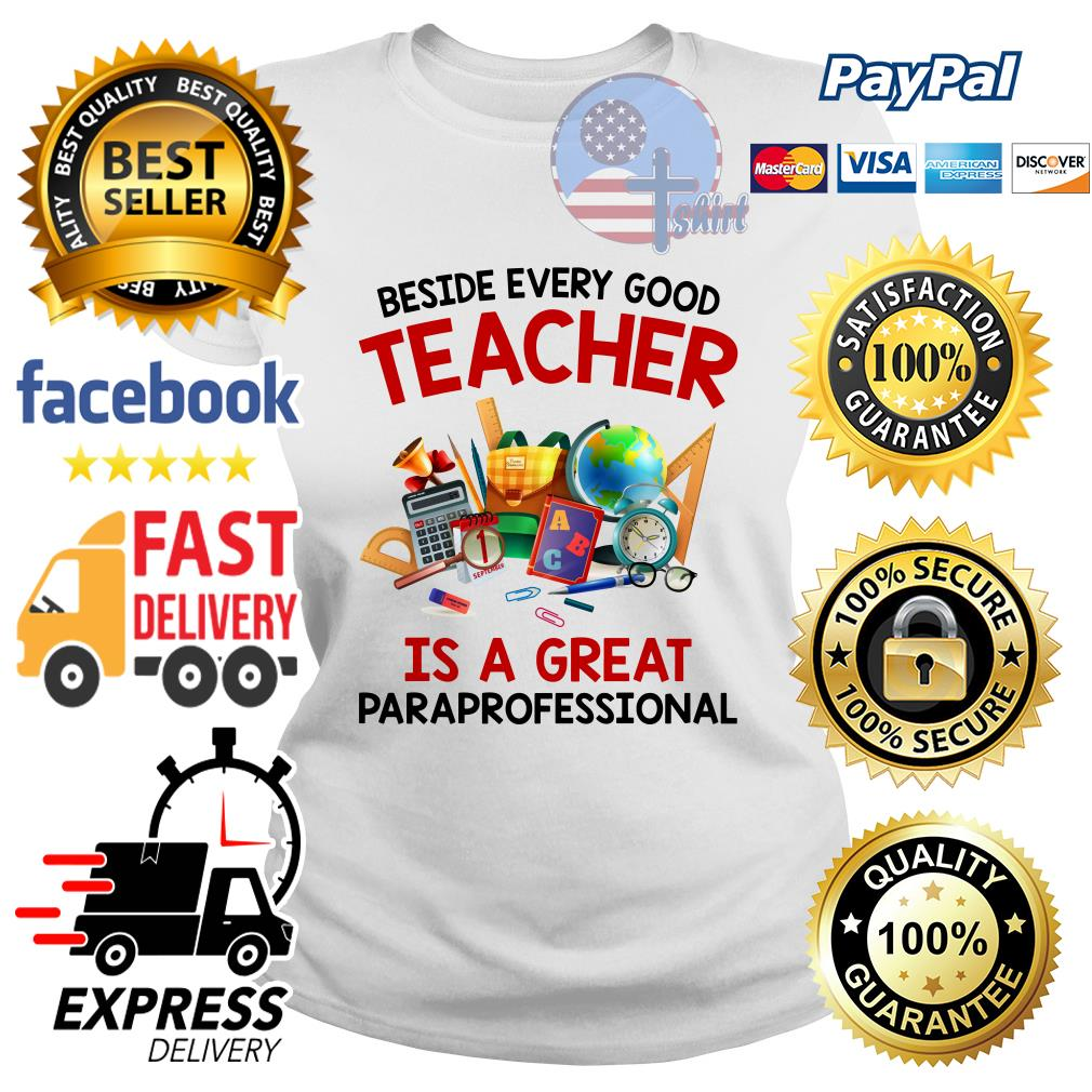 Beside every good teacher is a great paraprofessional Ladies tee