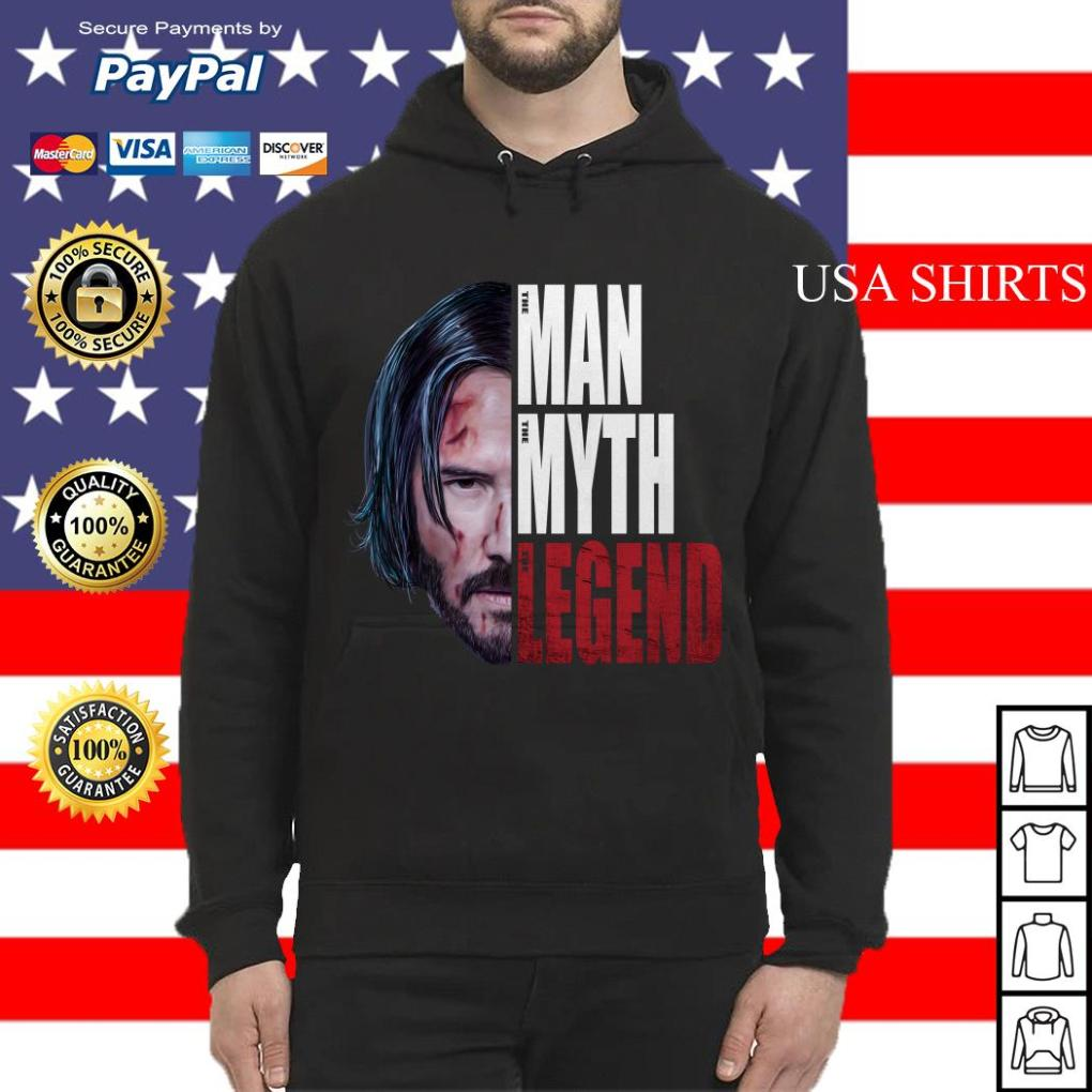 John Wick The man the myth the legend Hoodie