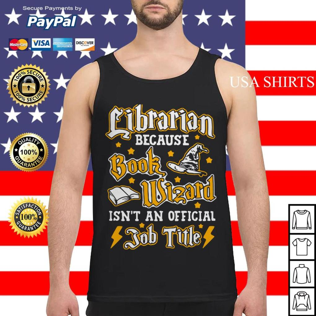 Librarian because book wizard isn't an official job title Tank top