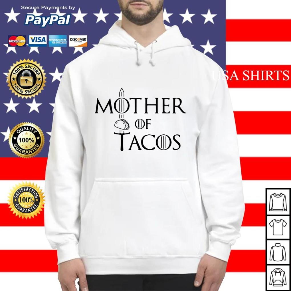 Mother of Tacos Game of Thrones Hoodie