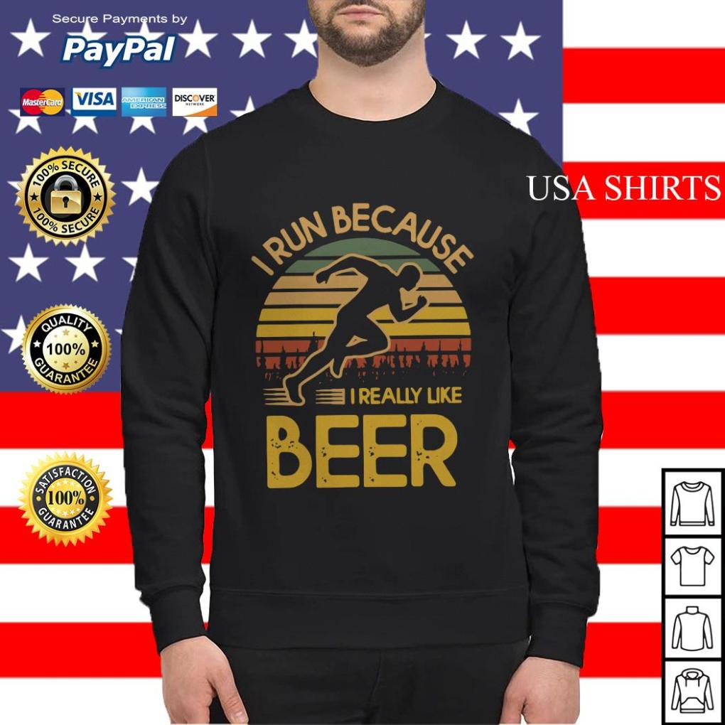 I run because I really like beer vintage Sweater