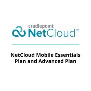 NetCloud Mobile Essentials Plan and Advanced Plan