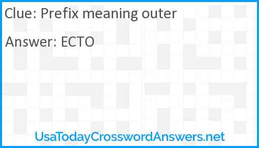 Prefix meaning outer crossword clue ...