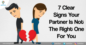 7 Clear Signs Your Partner Is Not The Right One For You