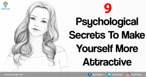 9 Psychological Secrets To Make Yourself More Attractive