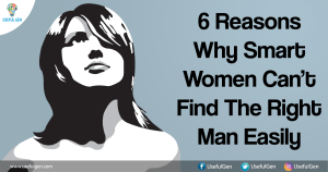 6 Reasons Why Smart Women Can't Find The Right Man Easily