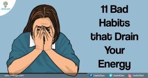 11 Bad Habits that Drain Your Energy