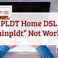 PLDT Home DSL adminpldt Not Working