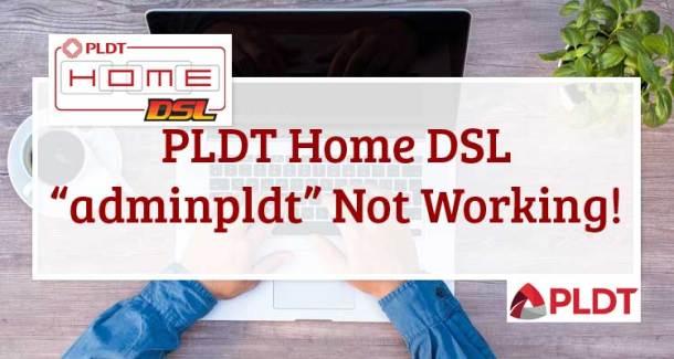 PLDT Home DSL adminpldt Not Working