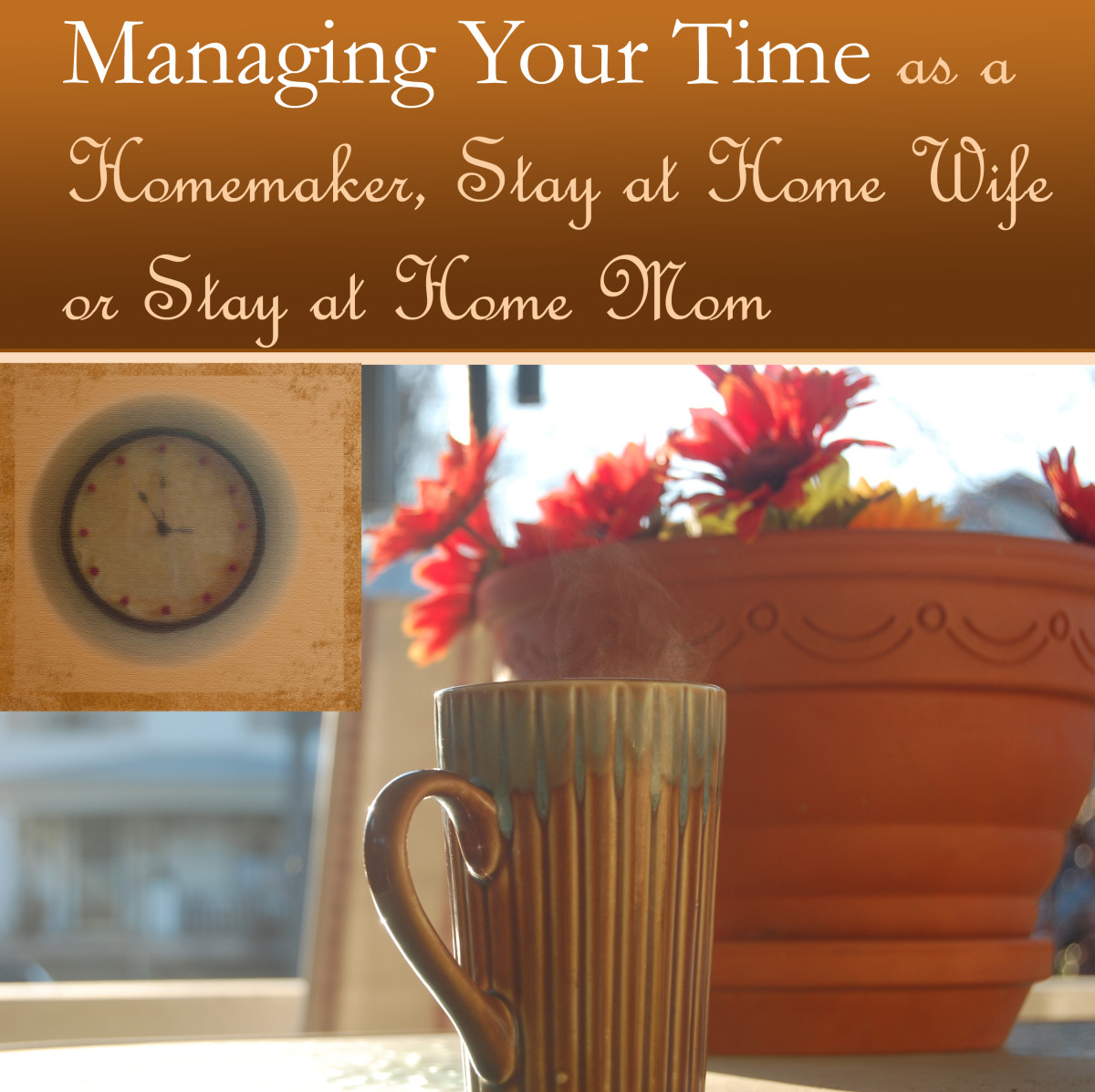 Managing Your Time as a Homemaker, Stay at Home Wife or Stay at Home Mom