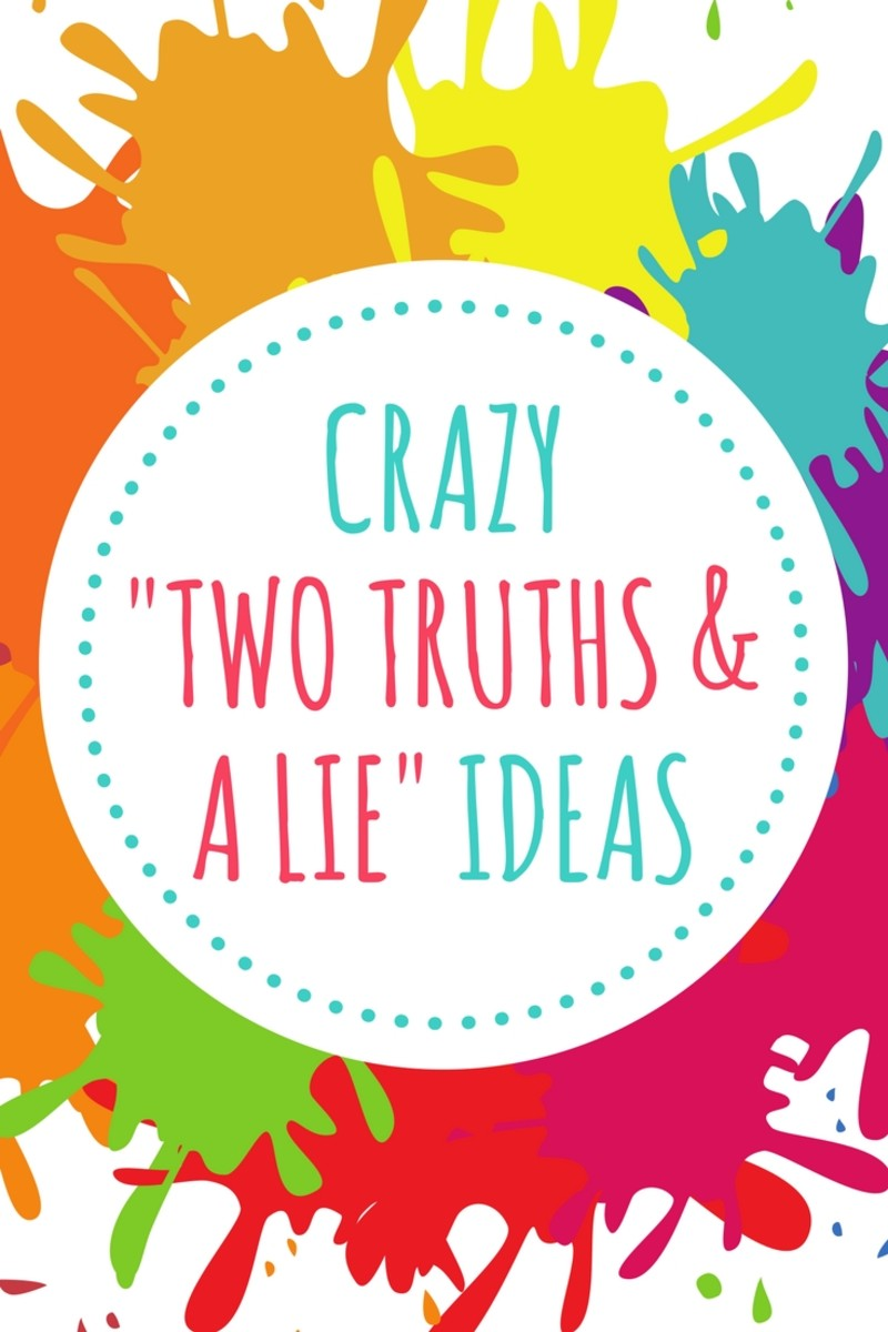 100 Crazy Two Truths And A Lie Game Ideas