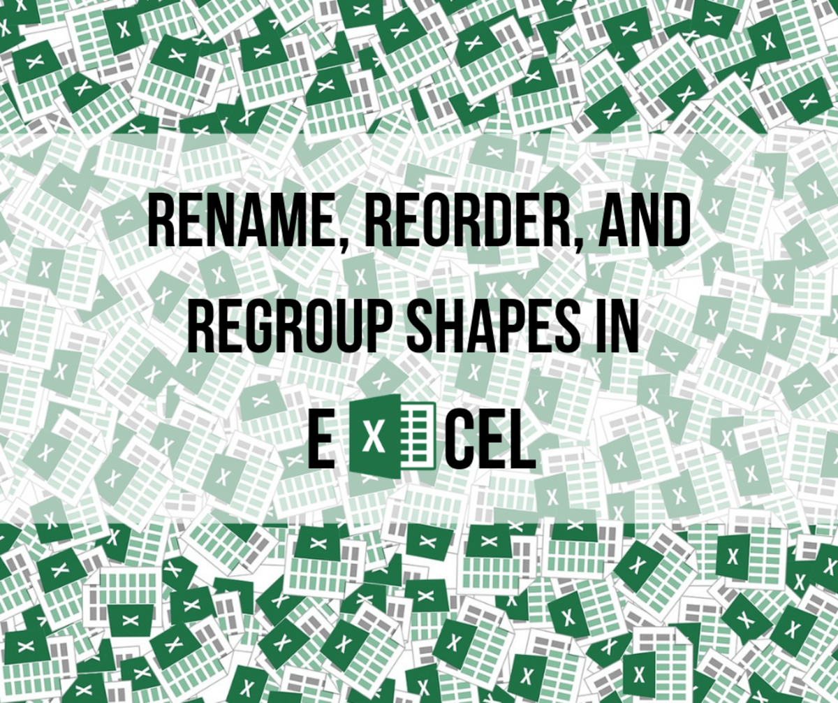 Renaming Reordering And Grouping Shapes In Excel