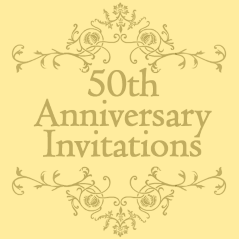 If You Re On The Inter Looking For Free 50th Anniversary Invitations That Means Either Or Someone Know Has Been Married 50 Years Obviously