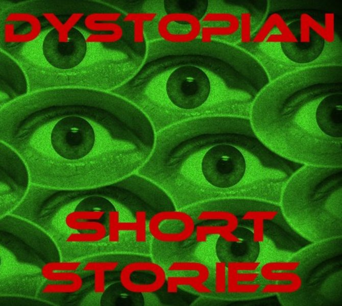 Dystopian Short Stories   Owlcation