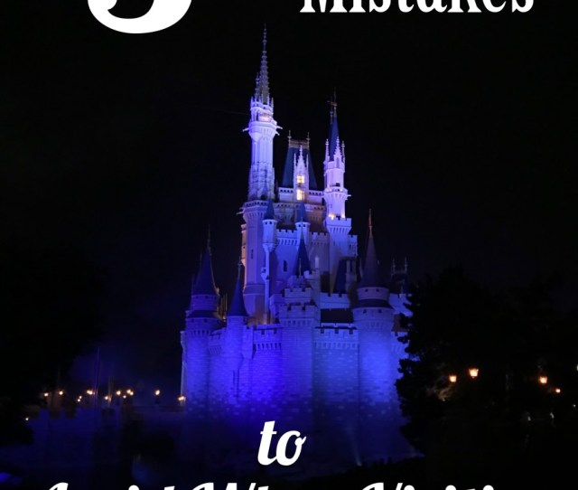 Find Out What 5 Mistakes We Made When We Went To Disney World And How To