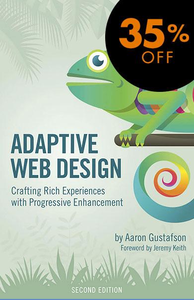 Discount Adaptive Web Design by Aaron Gustafson