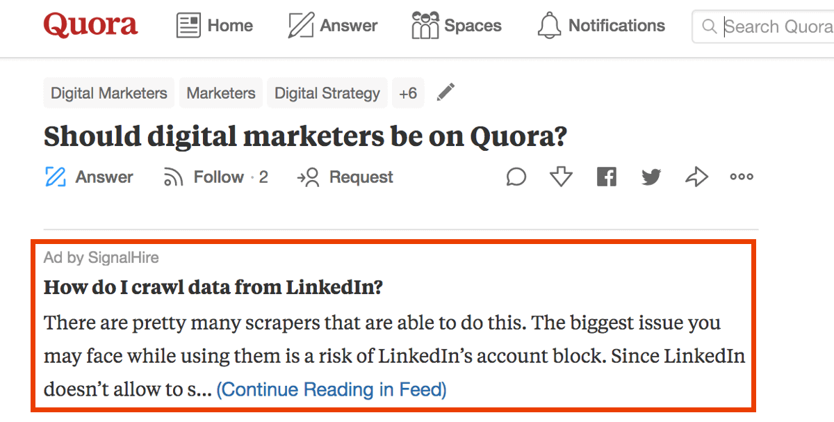 Quora also supports text and image ads. Clever marketers create ads in the most native way.