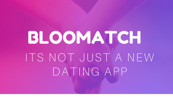Bloomatch 6 - Bloomatch - It's not just a new dating app