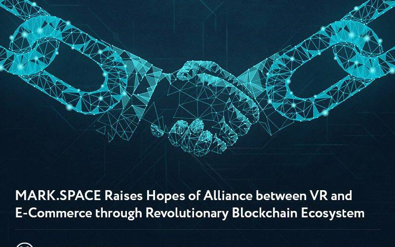 Mark Space cover 2 - MARK.SPACE Raises Hopes of a Lucrative Alliance between VR and E-Commerce through its Revolutionary Blockchain Powered Ecosystem