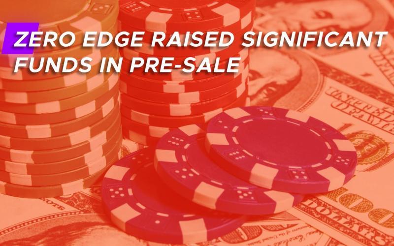zero edge casino presale featured - Zero Edge Raised Significant Funds in Pre-Sale