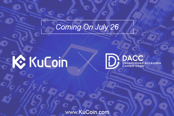 DACC Coming Now To KuCoin 600 400 English - Decentralized Accessible Content Chain (DACC) Is Now Part Of KuCoin's Growing Token Pool